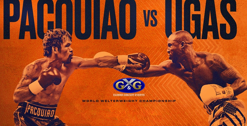 Two men boxing; Pacquiaio vs Ugas G&G closed circuit events world welterweight championship