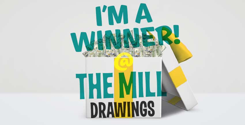 I'm a winner at The Mill drawings